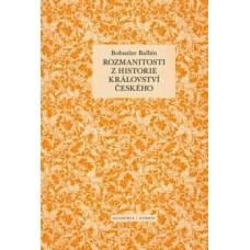 Rozmanitosti z historie Království českého. Bohuslav Balbín