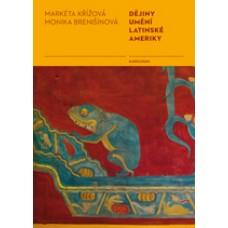 Dějiny umění Latinské Ameriky [The History of Art in Latin America]