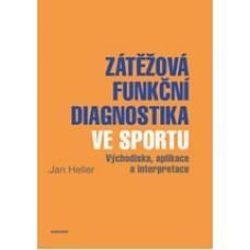 Zátěžová funkční diagnostika ve sportu  Heller, Jan