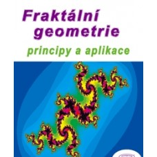 Fraktální geometrie - principy a aplikace (Čandík Marek, Včelař František, Zelinka Ivan)