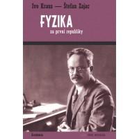 Fyzika za první republiky  Ivo Kraus a Štefan Zajac