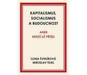 Kapitalismus, socialismus a budoucnost:  Švihlíková,Tejkl