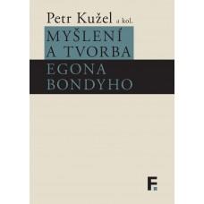 Myšlení a tvorba Egona Bondyho  Petr Kužel a kol.