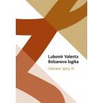 Lubomír Valenta: Bolzanova logika (Sebrané spisy III)