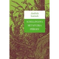 SCHELLINGOVA METAFYZIKA PŘÍRODY  Jindřich Karásek