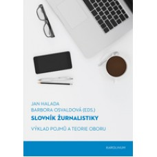 Slovník žurnalistiky Halada, Jan- Osvaldová, Barbora (eds.)