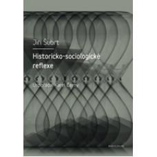Historicko-sociologické reflexe  Šubrt, Jiří - Černý, Karel (eds.)