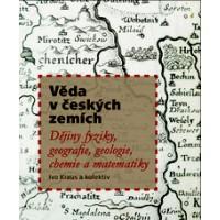 Kraus, Ivo: Věda v českých zemích / Dějiny fyziky, geografie, geologie, chemie a matematiky
