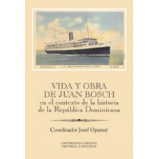 Vida y obra de Juan Bosch en el contexto de la historia  Dominicana