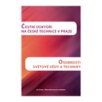 Čestní doktoři na české technice v Praze. Osobnosti světové vědy a techniky