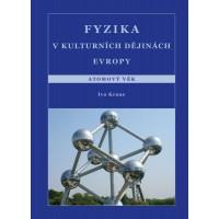 Fyzika v kulturních dějinách Evropy. 5. část. Atomový věk Kraus