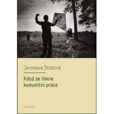 Když se řekne komunitní práce  Jaroslava Šťastná