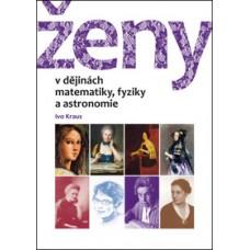 Kraus, Ivo: Ženy v dějinách matematiky, fyziky a astronomie