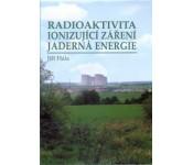 Radioaktivita, ionizující záření, jaderná energie