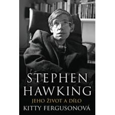 Stephen Hawking - Jeho život a dílo / Fergusonová Kitty