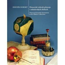 Zdeněk Horský: Historické vědecké přístroje v mikulovských sbírkách