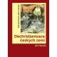 Dechristianizace českých zemí. Sekularizace jako záměr