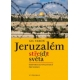 Jeruzalém, stře(d)t světa  Historicko-politický průvodce
